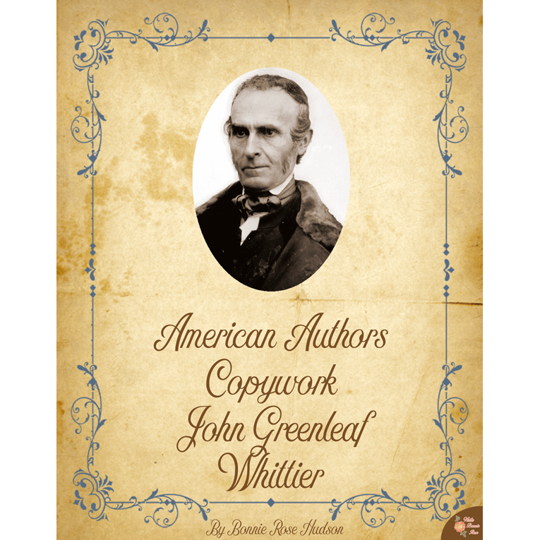 American Authors Copywork: John Greenleaf Whittier (e-book)