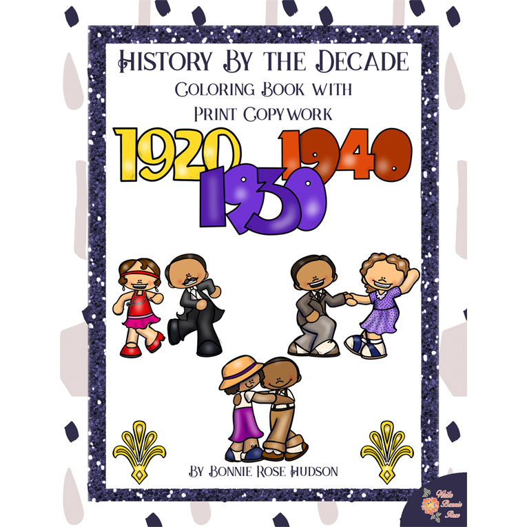 History By the Decade: 1920s-1940s Coloring Book with Print Copywork (e-book)