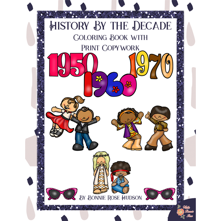 History By the Decade: 1950s-1970s Coloring Book with Print Copywork (e-book)