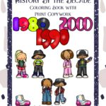 History By the Decade: 1980s-2000s Coloring Book with Print Copywork