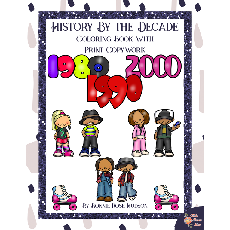 History By the Decade: 1980s-2000s Coloring Book with Print Copywork (e-book)