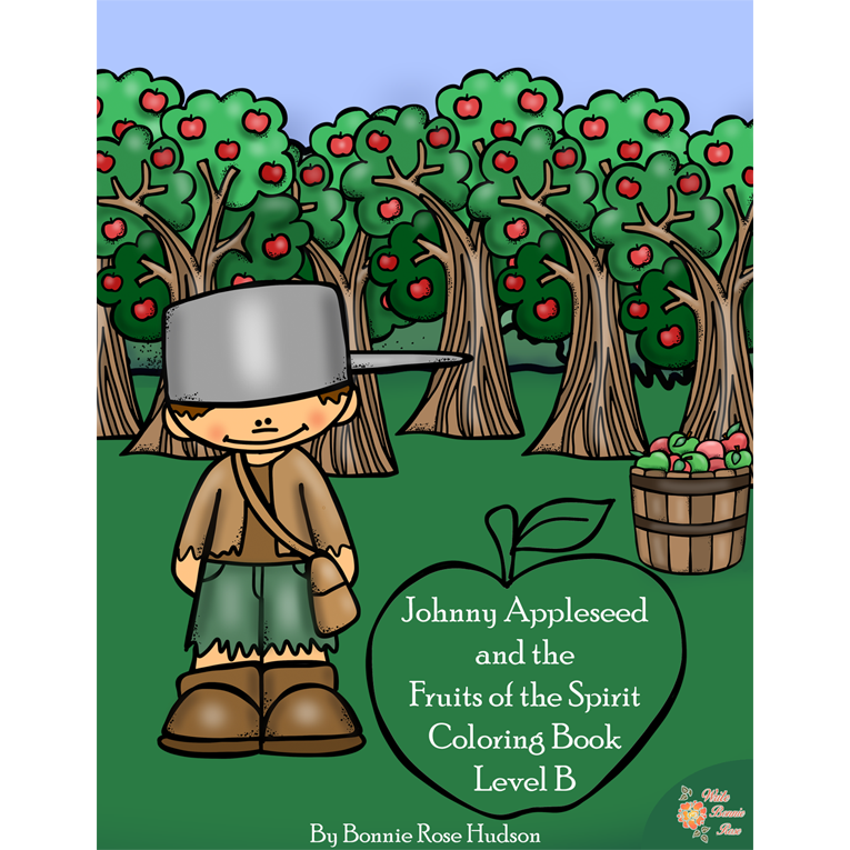 Johnny Appleseed And The Fruits Of The Spirit Coloring Book-Level B -  WriteBonnieRose.com
