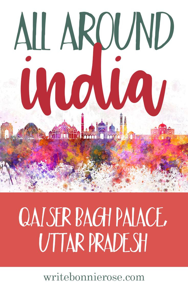 All Around India Notebooking Qaiser Bagh Palace, Uttar Pradesh