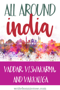All Around India: Vaddar, Viswakarma, and Vakkaliga