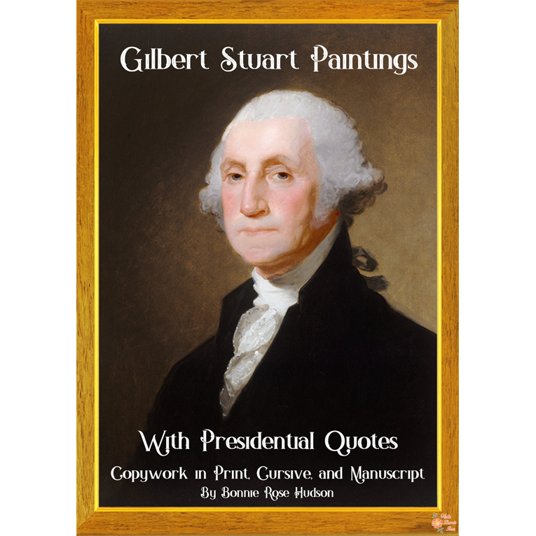Gilbert Stuart Paintings with Presidential Quotes-Copywork (e-book)