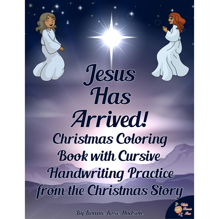 Jesus Has Arrived! Christmas Story Coloring Book with Cursive Copywork (e-book)
