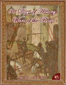 30 Days of History Wars of the Roses