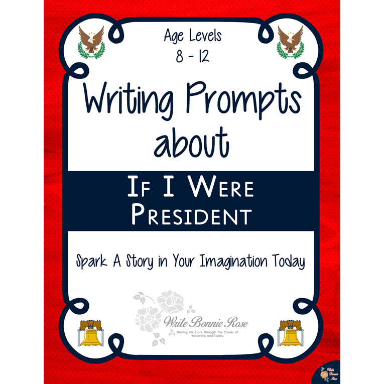 Writing Prompts About If I Were President (e-book)