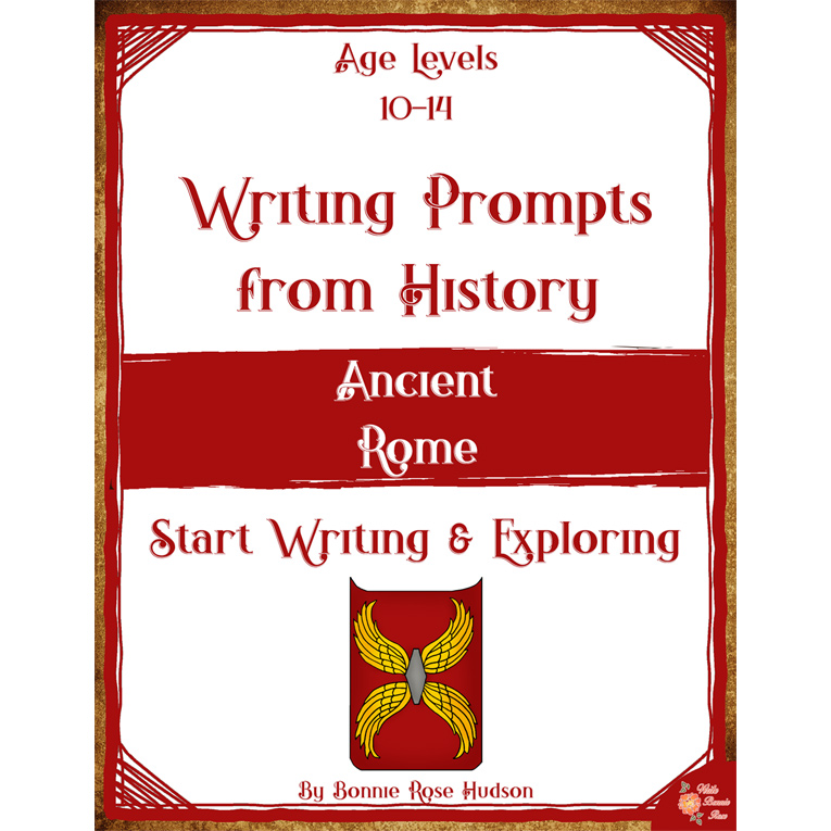 Writing Prompts From History: Ancient Rome (Ages 10-14) (e-book)