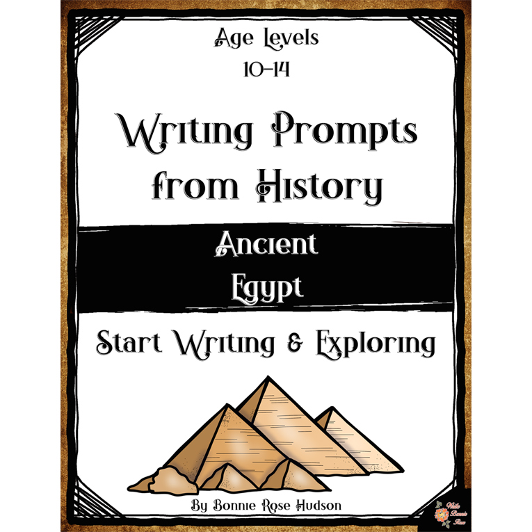 Writing Prompts From History: Ancient Egypt (Ages 10-14) (e-book)