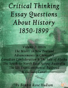 FREE Critical Thinking Essay Questions About History 1850-1899, Volume 2