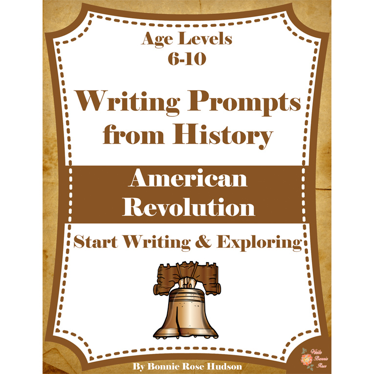 Writing Prompts From History: American Revolution (Ages 6-10) (e-book)