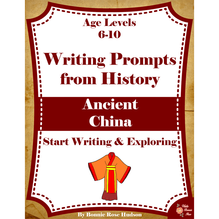 Writing Prompts From History: Ancient China (Ages 6-10) (e-book)