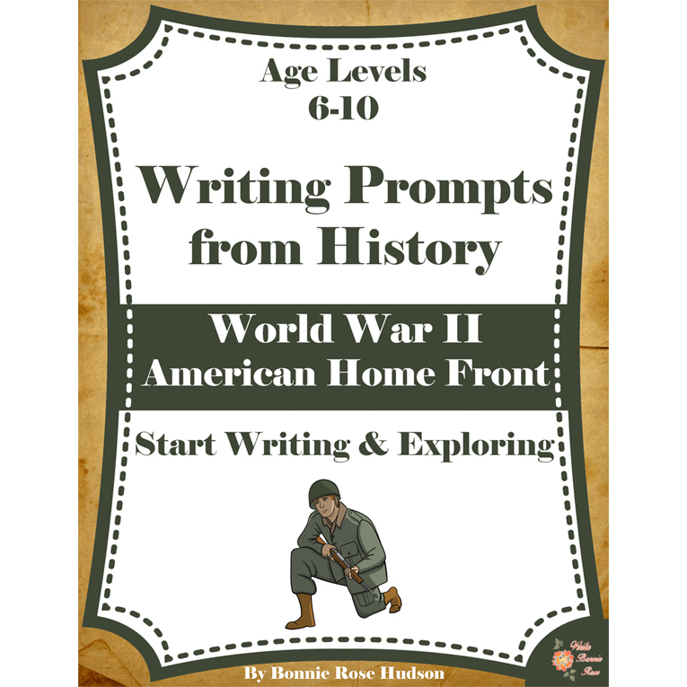 Writing Prompts From History: World War II-American Home Front (Ages 6-10) (e-book)
