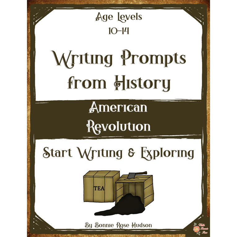 Writing Prompts From History: American Revolution (Ages 10-14) (e-book)