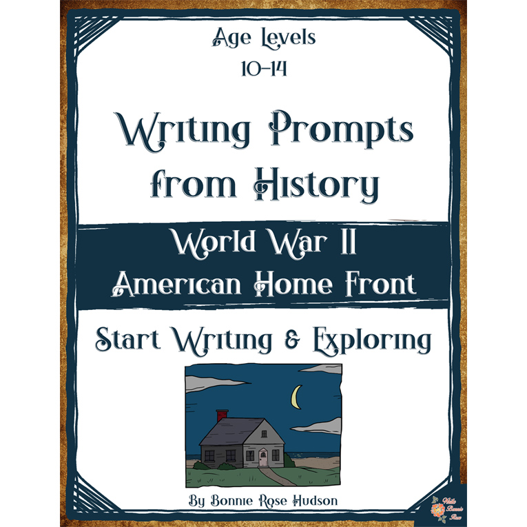 Writing Prompts From History: World War II American Home Front (Ages 10-14) (e-book)