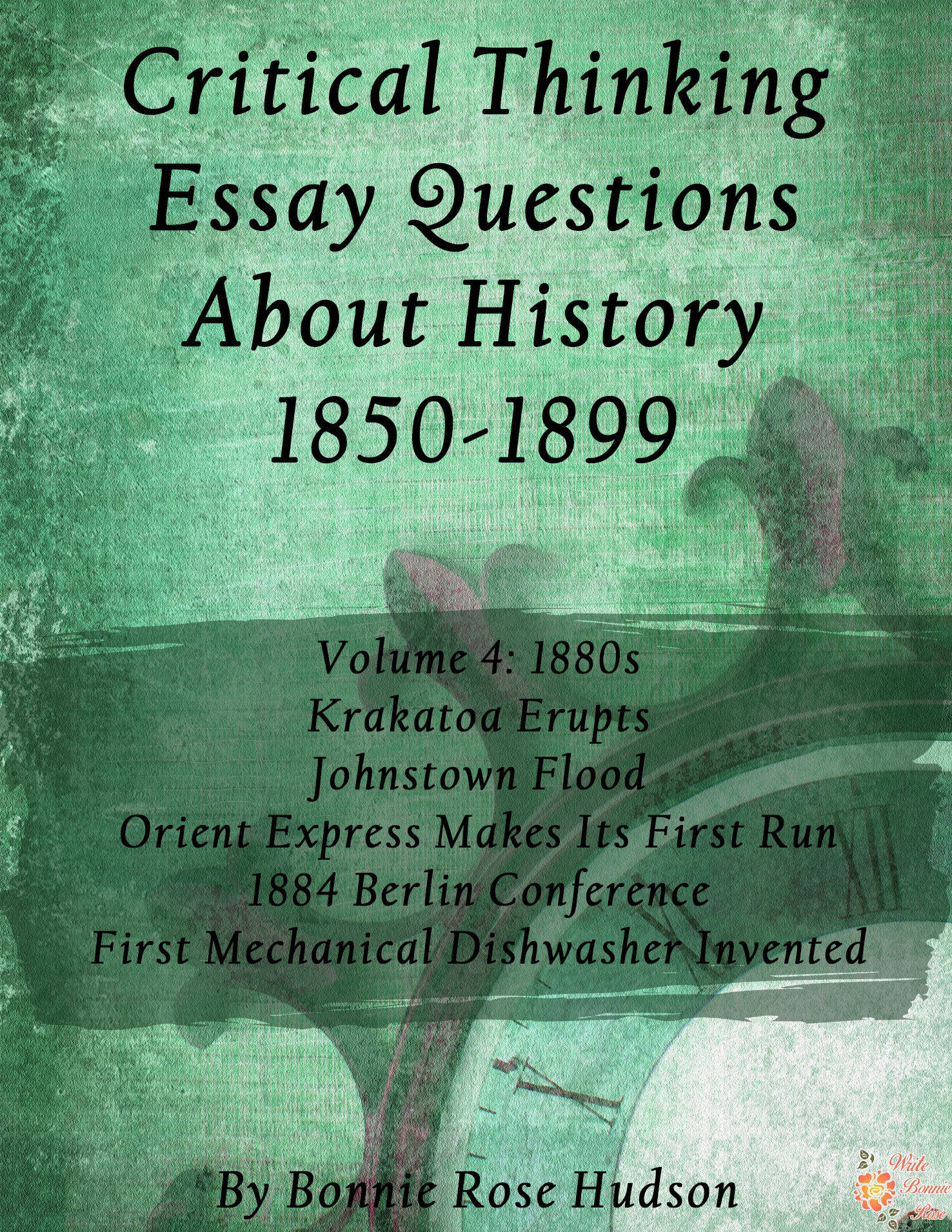 FREE Critical Thinking Essay Questions About History 1850-1899, Volume 4